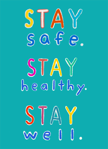 "Stay Safe Everyday Funny Quarantine   Send this encouraging ""Stay Safe"" card or Ecard to put a smile on someone's face today... and we'll include Free first-class postage on all printed cards and a free printout link on all Ecards that arrive instantly. And stay as wonderful as you are."