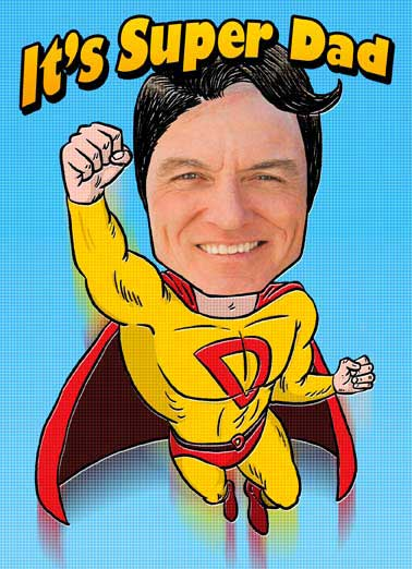 Super Dad Funny Superhero Card Father's Day Say Happy Father's Day to a super Dad.  Add Dad's photo and let him know