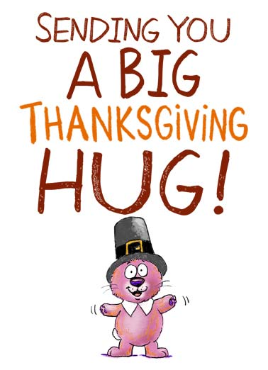 Sweeter Hug (TG) Funny Thanksgiving  Cartoons Rabbit wearing a pilgrim hat saying, 'sending you a big, Thanksgiving hug!' | rabbit thanksgiving big hug sweet sweeter pumpkin pie turkey fall winter desert pilgrim regular  It's like a regular hug but a lot sweeter