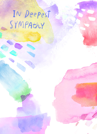Sympathy Watercolor Funny Sympathy Card  Send encouraging thoughts with this soft Watercolor Sympathy card or Ecard today... and we'll include Free first-class postage on all printed cards and a free printout link on all Ecards that arrive instantly.  So very sorry for your loss.