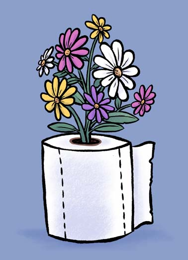 Toilet Paper Bouquet  Funny Sweet  Mother's Day funny Mother's Day bouquet in a toilet paper vase, say happy mother's day with this funny toilet paper bouquet greeting card during the coronavirus quarantine, funny coronavirus quarantine mother's day bouquet with toilet paper, Hope you have everything you need for a very Happy Mother's Day!