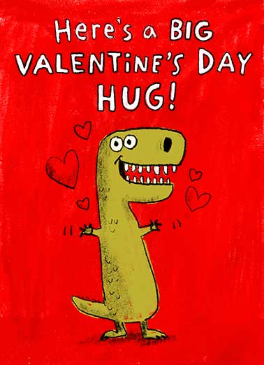 TRex Hug Funny Valentine's Day Card Funny Send this cute Valentine's Day T-Rex card to the love of your life, and we'll include the free first-class postage!