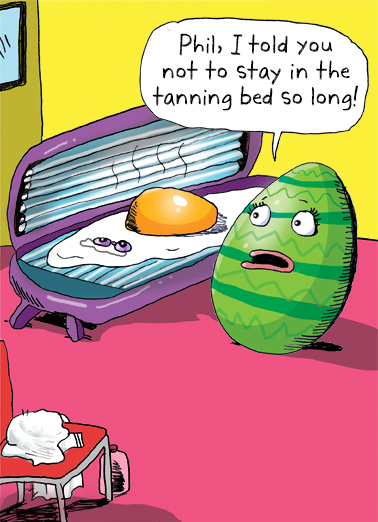 "Tanning Bed Funny Easter Card Cartoons Send a wish with this funny ""Tanning Bed"" Easter card or Ecard to put a smile on someone's face today."