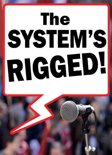 the system is rigged