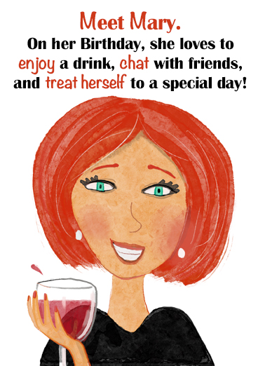 "This is Mary Funny Birthday Card For Her Send a wish with this fun ""Eat Drink and Be Mary"" Birthday card or Ecard to put a smile on someone's face today."