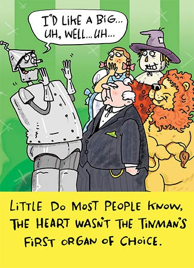Tinman Funny Illustration Card    Happy Birthday from the bottom of my heart!