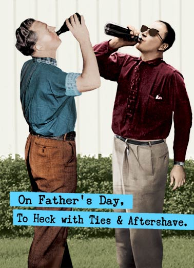 To Heck With Ties Funny Vintage Card Father's Day Vintage, Men, Drinking, Beer, Funny Father's Day Cards, Funny Father's Day, greeting cards, retro, say cheese, awkward family photos, black and white, chugging, Dads, LOL  (blank inside)