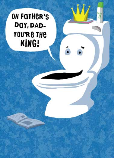 Toilet Sit Funny Father's Day Card Fart toilet, dad, humorous, fart, joke, father's day, lol, talking, throne, dad's day, hilarious, humor So, spend as much time on the throne as you want!