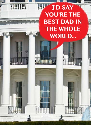 True or Not FD Funny Sarcastic  President Donald Trump President Trump tells you that you're the best dad in the world. | president trump oval office white house alt alt-facts lie liar best dad whole world republican democrat politics Washington D.C. Russia true father father's Day then again, I can say anything I want whether it's true or not.