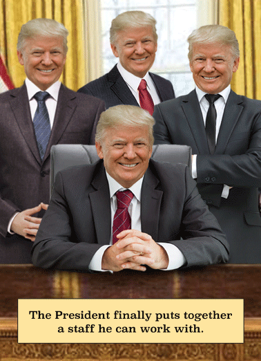 Trump Clones Funny Birthday  Republican Trump has a staff of all trumps  Maybe getting older is the least of our worries!