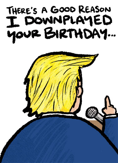 Trump Downplay Funny Birthday     At your age, I didn't want you to panic!