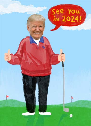 Trump Golf 2024 Funny Birthday Card Golf An illustration of Donald Trump giving two thumbs up while holding a golf club. | golf club happy birthday 2024 flag cartoon illustration least worries getting older election Looks like getting older is the least of our worries!