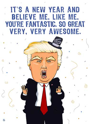 Trump Like Me New Year Funny  Card    Everybody else? Total losers. Disasters. Sad. Happy New Year