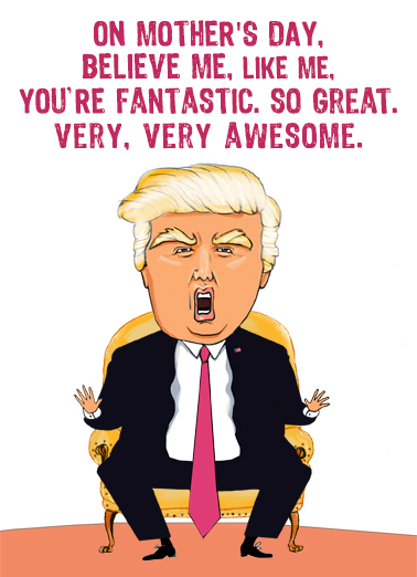 Trump Mom Sad Funny Mother's Day  Funny Say Happy Mother's Day with this hilarious President Trump Card for any Mom.   Everybody else? Total losers. Disasters. Sad. Happy Mother's Day
