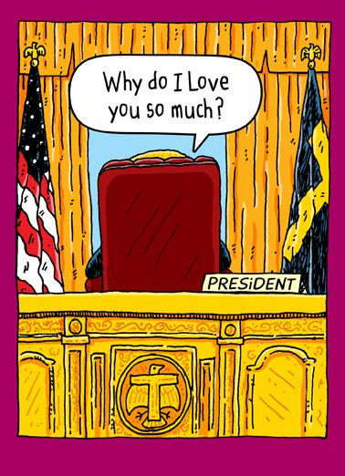 Oval Office Love Funny For Any Time Card Funny Political  Everyone else? Total losers, sad!