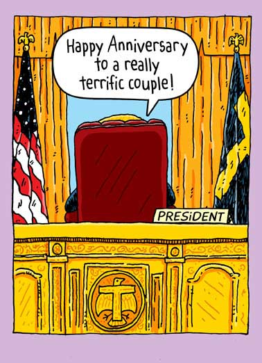 Trump Anniversary Funny For Wife Card  President Donald Trump sitting behind desk in Oval Office wishing Happy Anniversary on a Greeting Card. | couple, america, american flag, drumpf, potus, pres, washington dc, republican, gold, GOP, politics, politacal, cartoon, comic, drawing, illustration  Other couples? Total losers! Sad.