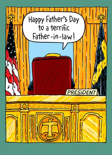 Oval Office Father-in-Law Funny Father's Day Card Republican President Donald Trump sitting at his desk in the oval office saying you are a terrific father-in-law | greeting card, dad, daddy, da, dada, pa, papa, cartoon, lol, meme, joke, ha, don, donny Everyone else? Total losers. Sad!