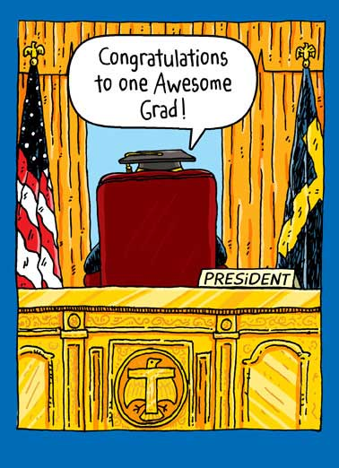 Oval Office Graduate Funny Graduation Card Cartoons President Donald J. Trump sitting behind his desk at the oval office in Graduate cap. |potus, pres, don, drumpf, white house, washington dc, congrats, grad, congratulations, graduation Everyone else? Total losers. Sad!