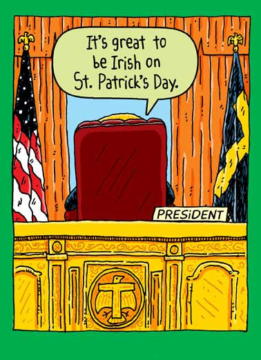 Oval Office St. Patrick's Funny Wishes Card Funny  Everyone else? Total losers! Sad.