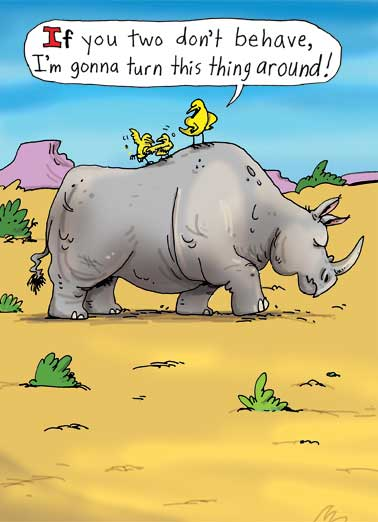 Turn Rhino Around Funny Father's Day Card  Funny Father's Day Cartoon | Rhino, birds, dad, mad, yell, rhinoceros, turn, around, scream, comic, cartoon, lol, joke, father, fatherhood, nature, panel, hilarious, humor, heading, car, road trip  Hope you're Headed for a fun Father's Day!