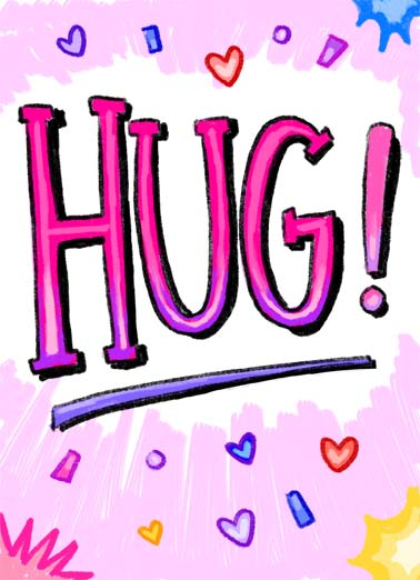 VAL Hug Funny Valentine's Day Card  A large illustration of the word 'hug'. | hug Happy Valentine's Day go by without big hearts  Didn't want Valentine's Day to go by without a big hug from me!