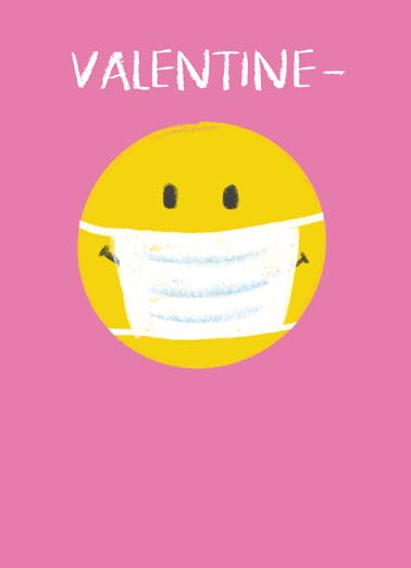 Valentines Day Smiley Mask Funny Quarantine Card Valentine's Day Smiley face wearing a mask during covid quarantine on sweet valentine's day greeting card, You make me smile (even if you can't see it).