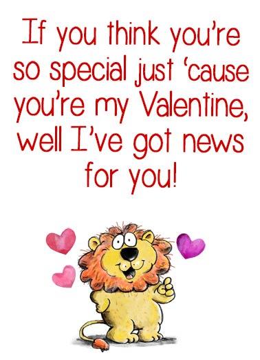 Val So Special Funny Valentine's Day Card  Special Valentine | wish, cute, lion, hearts, to kid, sweet, heartfelt, wishing, grandchild You'd be special whether you're my Valentine or not!