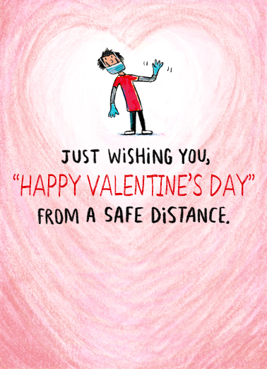 "Valentine Safe Distance Funny Valentine's Day Card  Send a wish with this sweet ""Safe Distance"" Valentine's Day card or Ecard to put a smile on someone's face today."