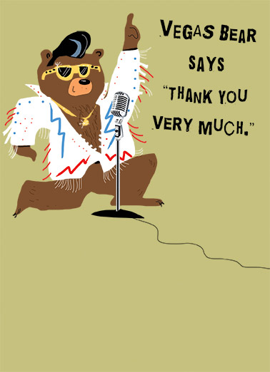 Vegas Bear Funny Thank You Card  cartoon illustration bear elvis sunglasses bling fun coat jacket hair necklace smile happy microphone sing perform   Vegas Bear has left the building.