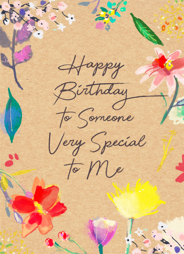 "Very Special to Me Funny Birthday   Send a Birthday wish with this sweet ""Very Special to Me"" Birthday card or Ecard to put a smile on someone's face today... and we'll include Free first-class postage on all printed cards and a free printout link on all Ecards that arrive instantly."