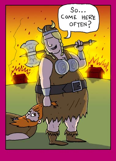 Viking (Love) Funny Love  For Any Time Viking woman love greeting card | I've taken a real VIKING to you.