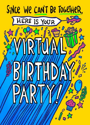 Virtual Birthday Party Funny Quarantine Card  since we can't be together here is your virtual birthday party, happy quarantine birthday, say happy birthday with this funny coronavirus quarantine card, send someone a virtual birthday party with this funny greeting card, Complete with virtual cake, victual baloons, and tons of virtual presents!