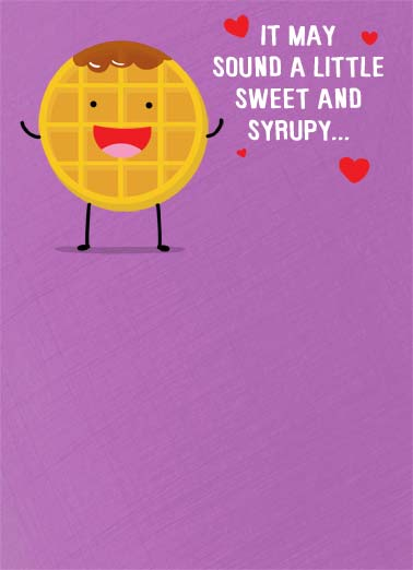 Waffly Cute Funny Love  Funny An illustration of a waffle saying that you're very cute. | illustration Valentine's Day waffle cute love sweet syrup ...but I think you're waffly cute.