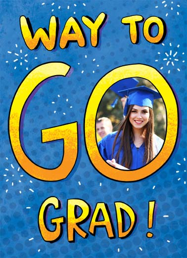 Way To Go Funny Graduation Card Add Your Photo