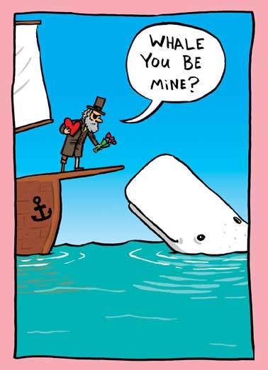 Whale You Funny Valentine's Day Card Funny Cartoon of Captain Ahab giving flowers to Moby Dick | Valentine, Valentine's Day, Greeting Card, book, whale, literature, lit, classics, bookish, ship, ocean, sea, fish, water, boat, sail, herman Melville, blubber, vd, love, like. Say Happy Valentine's Day with this funny greeting card moby dick cartoon. Personalize and send a Valentine's Day wish with same-day mail and free first-class postage. Valentine, Our love is one of the classics!