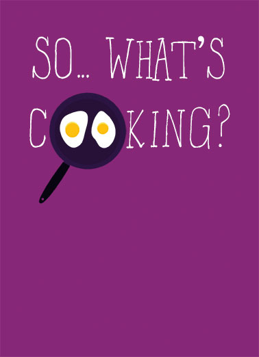 What's Cooking Funny Thinking of You Card  What's Cooking? Say Hi with this fun design | eggs, pan, sizzle, fry, kitchen, food, recipe, fun, lol, friends, say hi, hello, cute, lettering (Blank Inside)