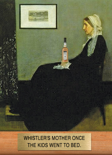 Whistler's Mother Funny For Mom  Mother's Day mom mother mother's day whistler's whistler scotch whiskey drink drinking fine art painting classic portrait