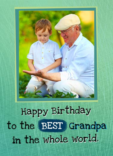 Whole World Funny For Grandpa Card  Add your photo card wishing a happy birthday to the world's best grandpa. | dad father father's day grandpa gramps best whole world photo add happy mine Mine.