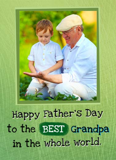 Whole World Funny Father's Day Card For Grandpa Add your photo card wishing a happy father's day to the world's best grandpa. | dad father father's day grandpa gramps best whole world photo add happy mine Mine!