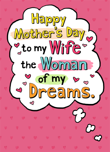 Wife Of Dreams MD Funny Mother's Day  For Wife   I've had some really steamy dreams!