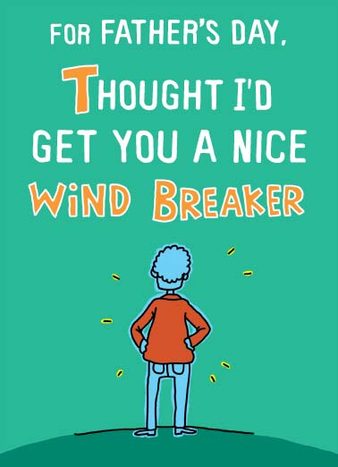 Wind Breaker Funny Father's Day Card Fart Picture of a dad in a wind breaker standing outside. | wind break breaker dad father father's day nice technically are one fart pass gas coat jacket  But technically you already are one!