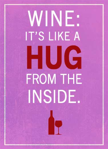 Wine Hug Funny Valentine's Day Card Hug Wine is like a hug from the inside. | wine hug love hearts heart valentine valentines day pink red hugs drink drinks  Hugs to you on Valentine's Day!