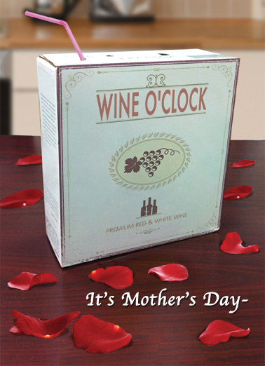 Wine O'Clock Funny Mother's Day Card Wine   Treat yourself to a Juice Box!