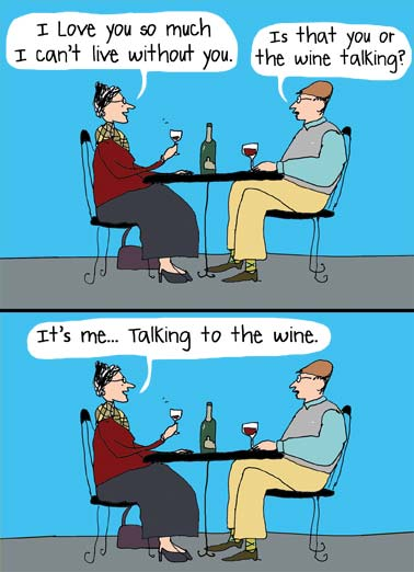 Wine Talking  WD Funny Wine Card  A women tells wine that she loves it so much she can't live with out it. | cartoon illustration wine drink bottle glass friends drink drinking husband wife  Happy Wine Day