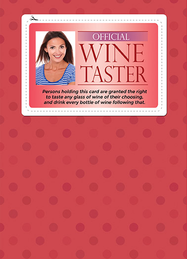 Wine Taster Funny Drinking  Add Your Photo Wine, License, Tester  For your Birthday, I found you the perfect card.