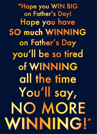Funny Father's Day Card Funny Political winning father father's day tired so much dad republican democrat president, Hope your Father's Day is a real WINNER!