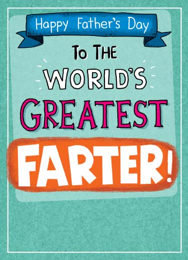 World's Greatest Funny Father's Day Card Fart world's greatest dad father father's day  Oops... I mean Father.