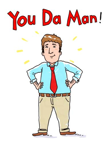 You Da Man Funny  Card  Illustration of a man with his hands on his hips with the words 'you da man'. | you da man happy birthday second thought old tie khaki smile  On second thought... You Da OLD man!