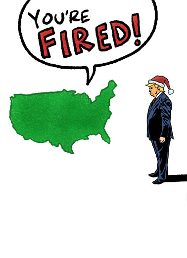 You're Fired Christmas Funny Christmas  Funny Political   Christmas wishes do come true!