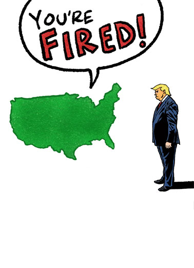 You're Fired Trump  Funny Political  Cartoons An illustration of North American telling President Donald Trump that he is fired. | president donald trump happy birthday wish wishes north american democrat republican white house oval office fire fired let go election 2020 blue red Hopefully Birthday wishes DO come true!